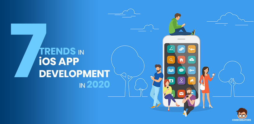 7 Trends in iOS App Development in 2020